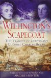 Wellington's Scapegoat, by Archie Hunter